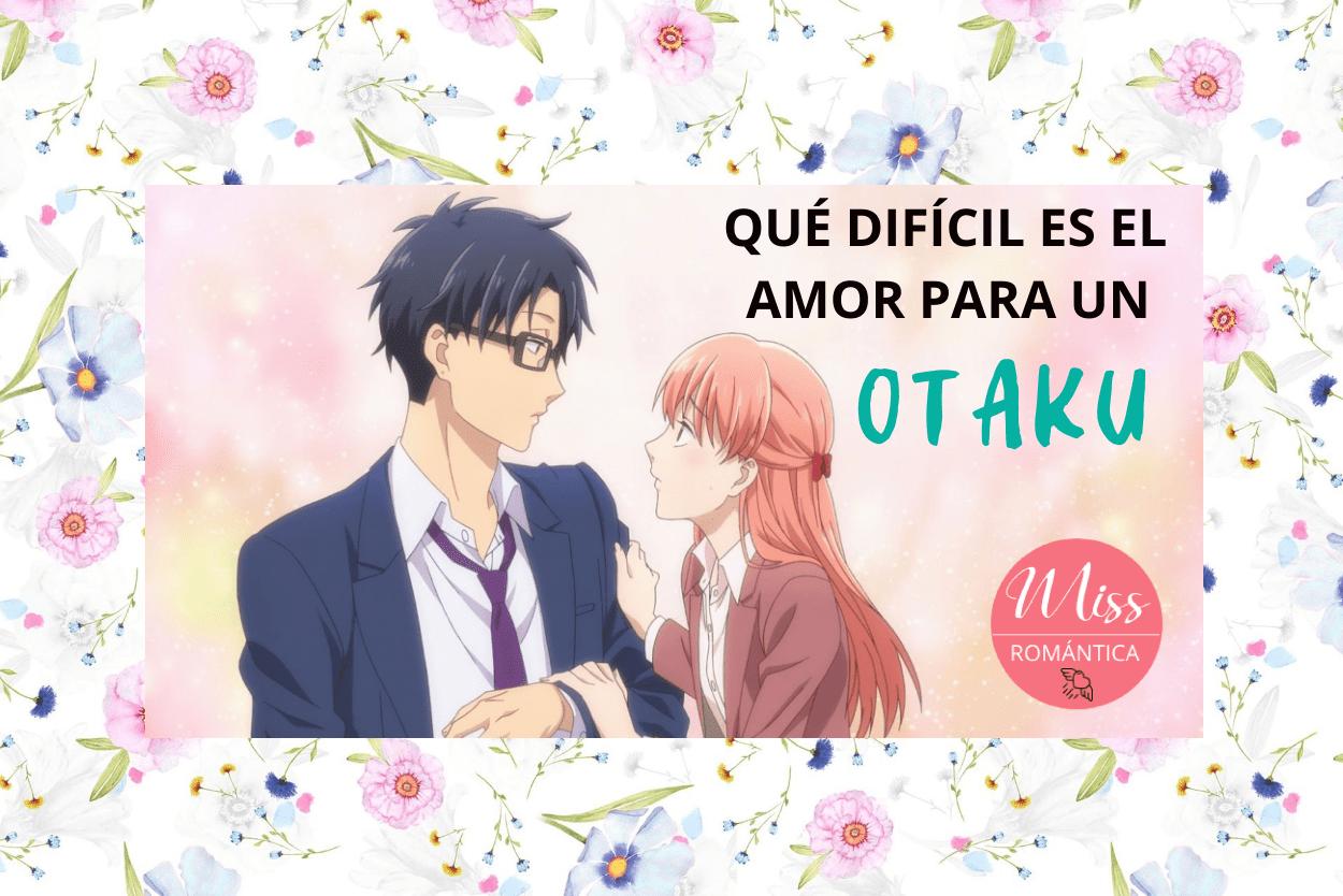 [RESEÑA] Qué difícil es el amor para un otaku, de la autora Fujita