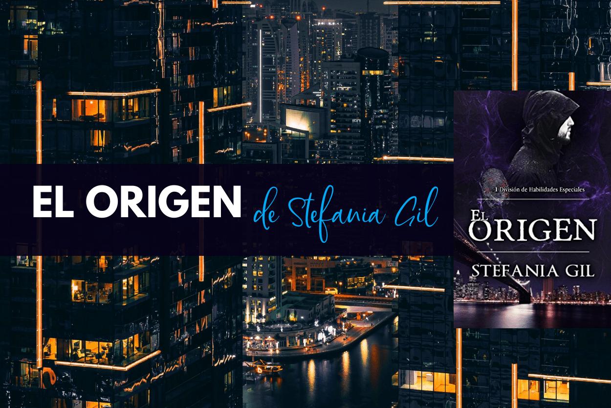 El Origen Stefania Gil