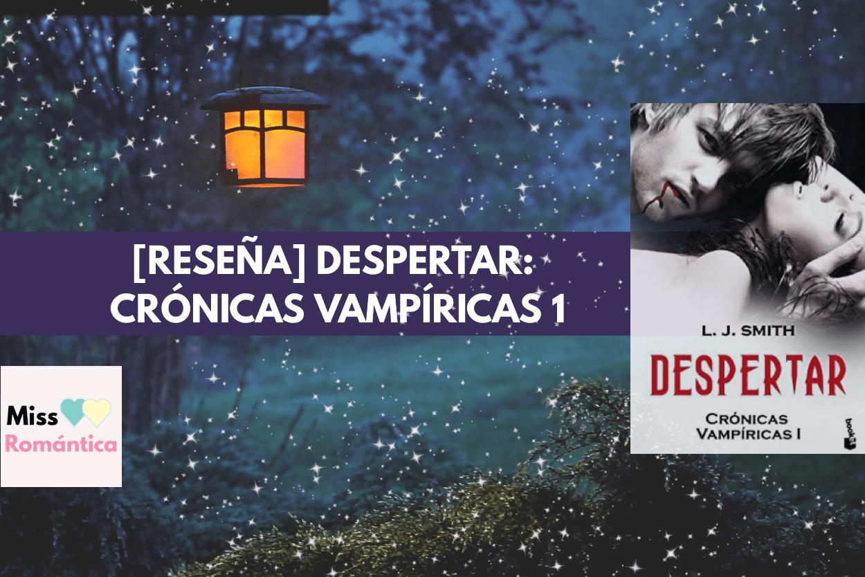 reseña despertar cronicas vampíricas