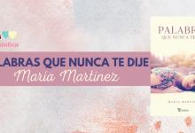 palabras que nunca te dije María Martínez